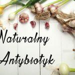 naturalny antybiotyk jak stosować