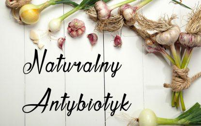 Naturalny antybiotyk – czyli ulecz się sam!